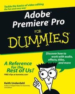 Underdahl, Keith - Adobe Premiere Pro For Dummies, ebook