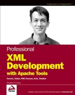 Leung, Theodore W. - Professional XML Development with Apache Tools: Xerces, Xalan, FOP, Cocoon, Axis, Xindice, ebook