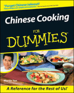 Yan, Martin - Chinese Cooking For Dummies<sup>&#174;</sup>, e-bok
