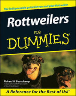Beauchamp, Richard G. - Rottweilers For Dummies, ebook