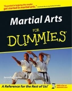 Lawler, Jennifer - Martial Arts For Dummies<sup>&#174;</sup>, e-bok