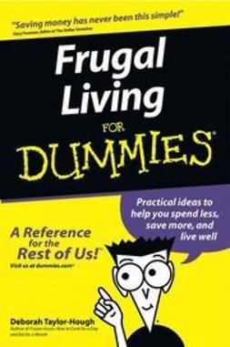 Taylor-Hough, Deborah - Frugal Living For Dummies<sup>?</sup>, ebook