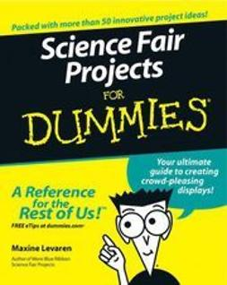 Levaren, Maxine - Science Fair Projects For Dummies, ebook