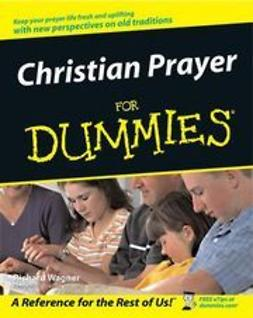 Wagner, Richard - Christian Prayer For Dummies<sup>&#174;</sup>, ebook