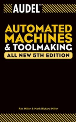 Miller, Mark Richard - Audel Automated Machines and Toolmaking, ebook