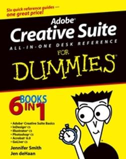 Smith, Jennifer - Adobe Creative Suite All-in-One Desk Reference For Dummies, e-bok
