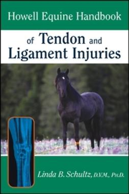 Schultz, Linda B. - Howell Equine Handbook of Tendon and Ligament   Injuries, ebook
