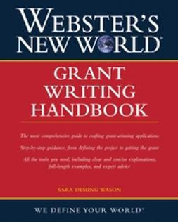 Wason, Sara D. - Webster's New World Grant Writing Handbook, ebook