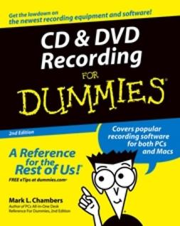 Chambers, Mark L. - CD & DVD Recording For Dummies, ebook