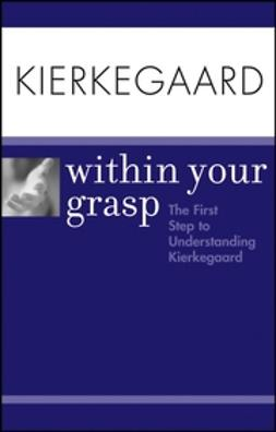 O'Hara, Shelley - Kierkegaard Within Your Grasp, ebook