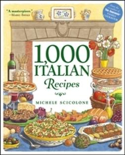Scicolone, Michele - 1,000 Italian Recipes, e-bok