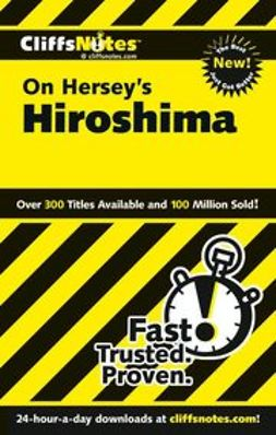 Kirk, Susan Van - CliffsNotes<sup>&#174;</sup> on Hersey's Hiroshima, ebook