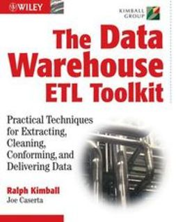 Caserta, Joe - The Data Warehouse ETL Toolkit: Practical Techniques for Extracting, Cleaning, Conforming, and Delivering Data, ebook