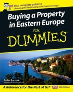 Barrow, Colin - Buying a Property in Eastern Europe For Dummies, ebook