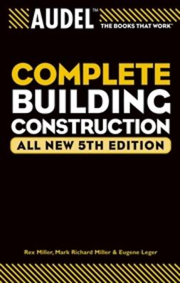 Leger, Eugene - Audel Complete Building Construction, ebook
