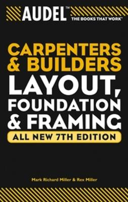 Miller, Mark Richard - AudelCarpenter's and Builder's Layout, Foundation, and Framing, e-bok