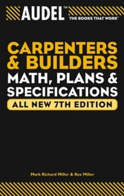 Miller, Mark Richard - AudelCarpenter's and Builder's Math, Plans, and Specifications, e-bok