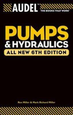Miller, Mark Richard - Audel Pumps & Hydraulics, e-bok