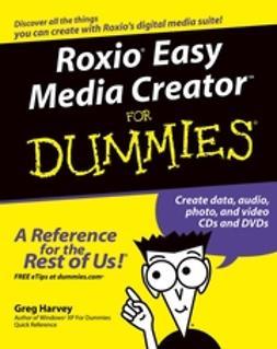 Harvey, Greg - RoxioEasy Media Creator For Dummies, ebook