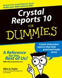 Taylor, Allen G. - Crystal Reports 10 For Dummies, ebook