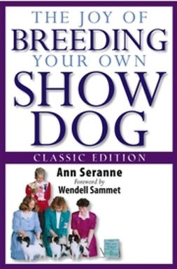 Gasow, Julia - The Joy of Breeding Your Own Show Dog, ebook
