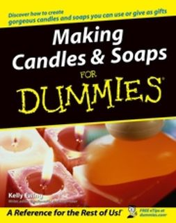Ewing, Kelly - Making Candles and Soaps For Dummies, e-bok