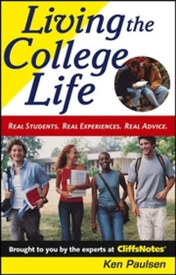 Paulsen, Kenneth - Living the College Life: Real Students. Real Experiences. Real Advice., ebook