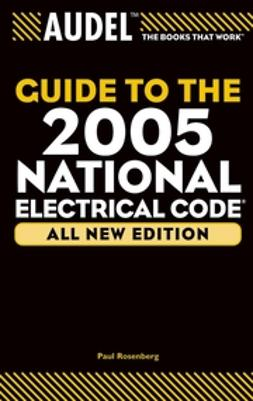 Rosenberg, Paul - Audel Guide to the 2005 National Electrical Code, ebook