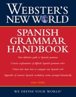 Stein, Gail - Webster's New WorldSpanish Grammar Handbook, ebook