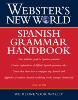 Stein, Gail - Webster's New WorldSpanish Grammar Handbook, e-kirja