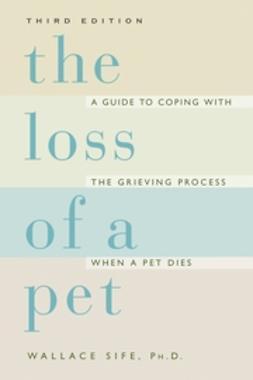 Sife, Wallace - The Loss of a Pet, ebook