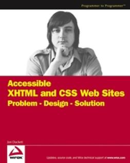 Duckett, Jon - Accessible XHTML and CSS Web Sites: Problem - Design - Solution, ebook