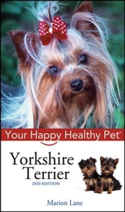 Lane, Marion - Yorkshire Terrier: Your Happy Healthy Pet, ebook