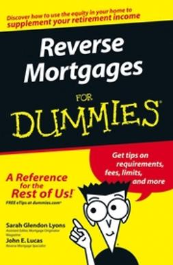 Lucas, John E. - Reverse Mortgages For Dummies, ebook