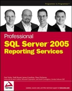 Bryant, Todd - Professional SQL Server 2005 Reporting Services, ebook