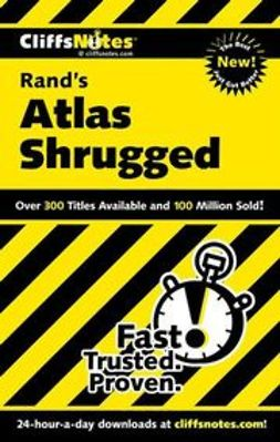 Bernstein, Andrew - CliffsNotes<sup>&#174;</sup> on Rand's Atlas Shrugged, e-kirja