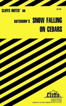 Wasowski, Richard P. - CliffsNotes on Guterson's Snow Falling on Cedars, ebook