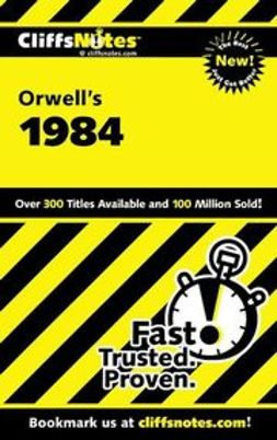 Moustaki, Nikki - CliffsNotes on Orwell's 1984, ebook