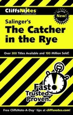 Baldwin, Stanley P. - CliffsNotes<sup><small>TM</small></sup> on Salinger's The Catcher in the Rye, e-bok