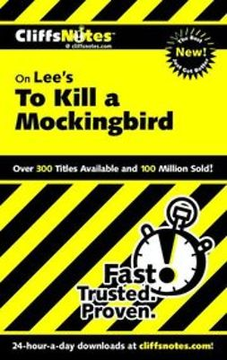 Castleman, Tammy - CliffsNotes<sup><small>TM</small></sup> on Lee's To Kill a Mockingbird, ebook