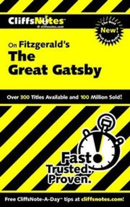Maurer, Kate - CliffsNotes<sup><small>TM</small></sup> on Fitzgerald's The Great Gatsby, ebook