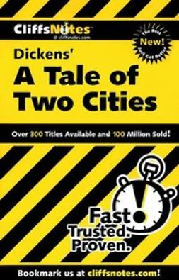 Kalil, Marie - CliffsNotes on Dickens' A Tale of Two Cities, ebook