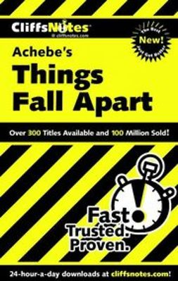 Chua, John - CliffsNotes<sup><small>TM</small></sup> on Achebe's Things Fall Apart, e-kirja