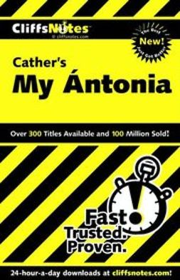 Kirk, Susan Van - CliffsNotes<sup><small>TM</small></sup> on Cather's My Ántonia, ebook