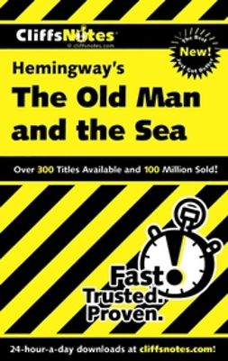 Criswell, Jeanne Sallad? - CliffsNotes<sup><small>TM</small></sup> on Hemingway's The Old Man And The Sea, e-bok