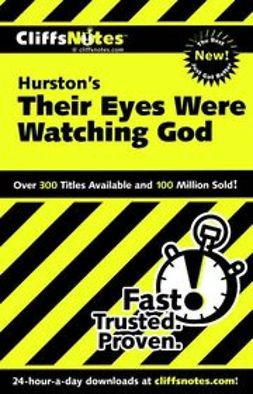 Ash, Megan E. - CliffsNotes<sup><small>TM</small></sup> on Hurston's Their Eyes Were Watching God, ebook