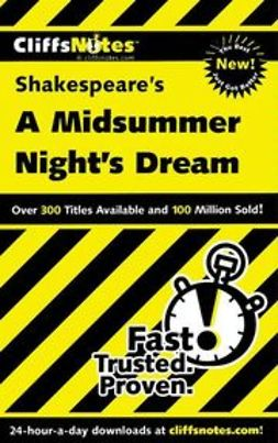 Black, Matthew - CliffsNotes<sup>TM</sup> on Shakespeare's A Midsummer Nights Dream, ebook