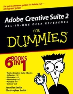Smith, Christopher - Adobe Creative Suite 2 All-in-One Desk Reference For Dummies, ebook