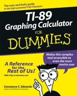 Edwards, C. C. - TI-89 Graphing Calculator For Dummies, ebook