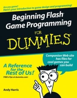Harris, Andy - Beginning Flash Game Programming For Dummies, ebook